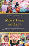 link and cover image for the book More Than an Ally: A Caring Solidarity Framework for White Teachers of African American Students