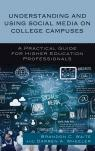 link and cover image for the book Understanding and Using Social Media on College Campuses: A Practical Guide for Higher Education Professionals