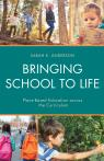 link and cover image for the book Bringing School to Life: Place-Based Education Across the Curriculum