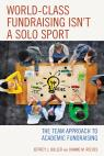 link and cover image for the book World-Class Fundraising Isn't a Solo Sport: The Team Approach to Academic Fundraising