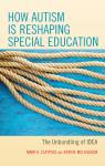 link and cover image for the book How Autism is Reshaping Special Education: The Unbundling of IDEA