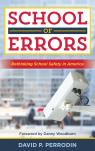 link and cover image for the book School of Errors: Rethinking School Safety in America