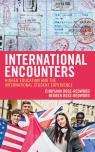link and cover image for the book International Encounters: Higher Education and the International Student Experience