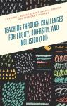 link and cover image for the book Teaching through Challenges for Equity, Diversity, and Inclusion (EDI)