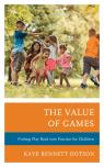 link and cover image for the book The Value of Games: Putting Play Back into Practice for Children