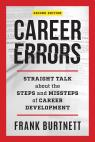 link and cover image for the book Career Errors: Straight Talk about the Steps and Missteps of Career Development, Second Edition