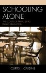 link and cover image for the book Schooling Alone: The Costs of Privatizing Public Education