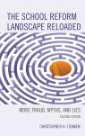 link and cover image for the book The School Reform Landscape Reloaded: More Fraud, Myths, and Lies, 2nd Edition