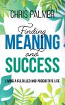 link and cover image for the book Finding Meaning and Success: Living a Fulfilled and Productive Life