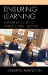 link and cover image for the book Ensuring Learning: Supporting Faculty to Improve Student Success
