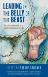 link and cover image for the book Leading in the Belly of the Beast: School Leadership in a System Designed to Fail