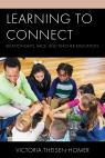 link and cover image for the book Learning to Connect: Relationships, Race, and Teacher Education