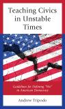 """link and cover image for the book Teaching Civics in Unstable Times: Guidelines for Defining """"We"""" in American Democracy"""