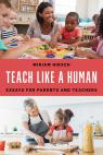 link and cover image for the book Teach Like a Human: Essays for Parents and Teachers