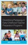 link and cover image for the book Diversifying Pedagogy in Early Childhood Teacher Preparation Programs