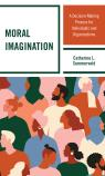 link and cover image for the book Moral Imagination: A Decision-Making Process for Individuals and Organizations
