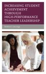 link and cover image for the book Increasing Student Achievement through High-Performance Teacher Leadership