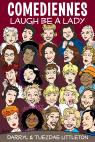 link and cover image for the book Comediennes: Laugh Be a Lady