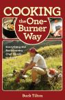 link and cover image for the book Cooking the One-Burner Way: Everything the Backcountry Chef Needs to Know, Third Edition