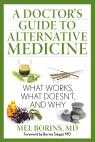 link and cover image for the book A Doctor's Guide to Alternative Medicine: What Works, What Doesn't, and Why, 1st Edition
