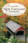 link and cover image for the book Classic New England Stories: Colorful Tales of a Place and a People, 2nd Edition