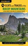link and cover image for the book Scats and Tracks of the Rocky Mountains: A Field Guide to the Signs of 70 Wildlife Species, Third Edition