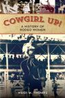 link and cover image for the book Cowgirl Up!: A History of Rodeo Women, 1st Edition