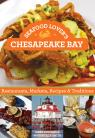 link and cover image for the book Seafood Lover's Chesapeake Bay: Restaurants, Markets, Recipes & Traditions, 1st Edition