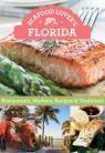 link and cover image for the book Seafood Lover's Florida: Restaurants, Markets, Recipes & Traditions, 1st Edition