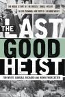 link and cover image for the book The Last Good Heist: The Inside Story of The Biggest Single Payday in the Criminal History of the Northeast