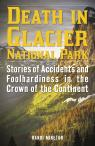 link and cover image for the book Death in Glacier National Park: Stories of Accidents and Foolhardiness in the Crown of the Continent