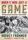 link and cover image for the book When It Was Just a Game: Remembering the First Super Bowl