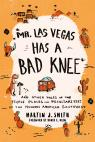 link and cover image for the book Mr. Las Vegas Has a Bad Knee: and Other Tales of the People, Places, and Peculiarities of the Modern American Southwest