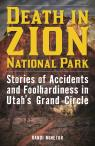 link and cover image for the book Death in Zion National Park: Stories of Accidents and Foolhardiness in Utah's Grand Circle