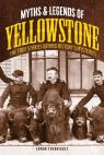 link and cover image for the book Myths and Legends of Yellowstone: The True Stories behind History's Mysteries