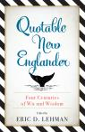 link and cover image for the book Quotable New Englander: Four Centuries of Wit and Wisdom