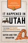 link and cover image for the book It Happened in Utah: Stories of Events and People that Shaped Beehive State History, 3rd Edition