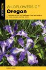 link and cover image for the book Wildflowers of Oregon: A Field Guide to Over 400 Wildflowers, Trees, and Shrubs of the Coast, Cascades, and High Desert