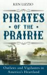 link and cover image for the book Pirates of the Prairie: Outlaws and Vigilantes in America's Heartland