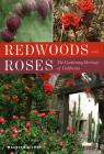 link and cover image for the book Redwoods and Roses: The Gardening Heritage of California
