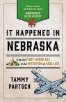 link and cover image for the book It Happened in Nebraska: Stories of Events and People that Shaped Cornhusker State History, Second Edition