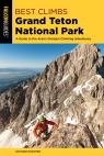 link and cover image for the book Best Climbs Grand Teton National Park: A Guide to the Area's Greatest Climbing Adventures, 2nd Edition