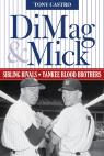 link and cover image for the book DiMag & Mick: Sibling Rivals, Yankee Blood Brothers