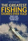 link and cover image for the book The Greatest Fishing Stories Ever Told: Twenty-Eight Unforgettable Fishing Tales