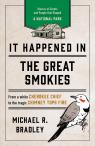 link and cover image for the book It Happened in the Great Smokies: Stories of Events and People that Shaped a National Park, Second Edition