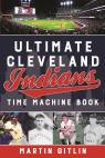 link and cover image for the book Ultimate Cleveland Indians Time Machine Book