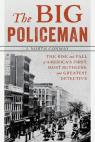 link and cover image for the book The Big Policeman: The Rise and Fall of America's First, Most Ruthless, and Greatest Detective