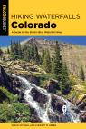 link and cover image for the book Hiking Waterfalls Colorado: A Guide to the State's Best Waterfall Hikes, 2nd Edition