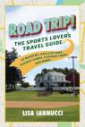 link and cover image for the book Road Trip: The Sports Lover's Travel Guide to Museums, Halls of Fame, Fantasy Camps, Stadium Tours, and More!