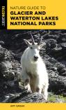 link and cover image for the book Nature Guide to Glacier and Waterton Lakes National Parks